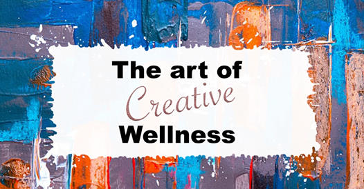 An image with the text The art of creative wellness